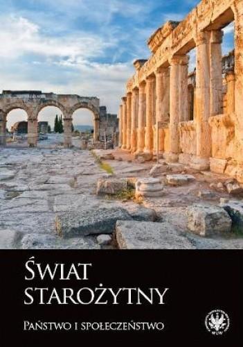 Okładka książki Świat starożytny. Państwo i społeczeństwo