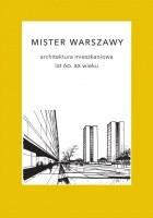 Mister Warszawy. Architektura mieszkaniowa lat 60. XX wieku.