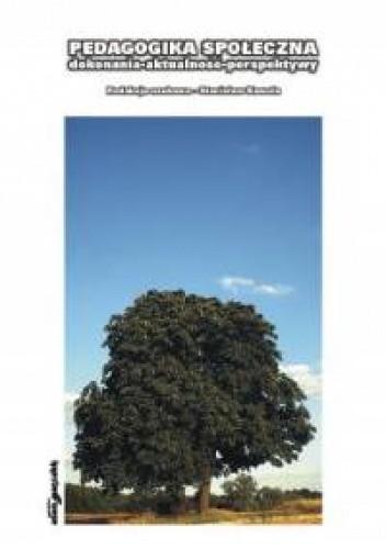 Okładka książki Pedagogika społeczna: dokonania, aktualności, perspektywy. Podręcznik akademicki dla pedagogów