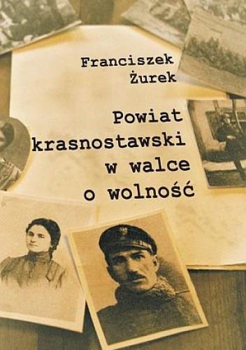 Okładka książki Powiat krasnostawski w walce o wolność