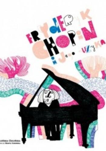 Okładka książki Fryderyk Chopin i jego muzyka