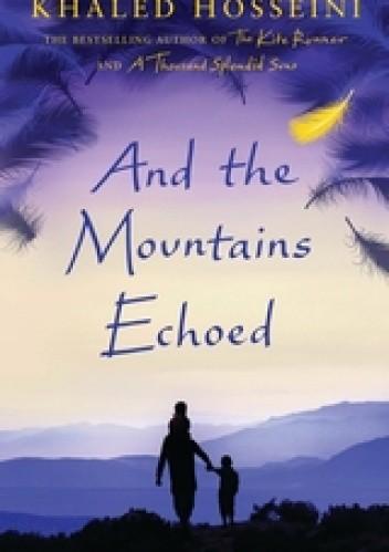 Okładka książki And the Mountains Echoed
