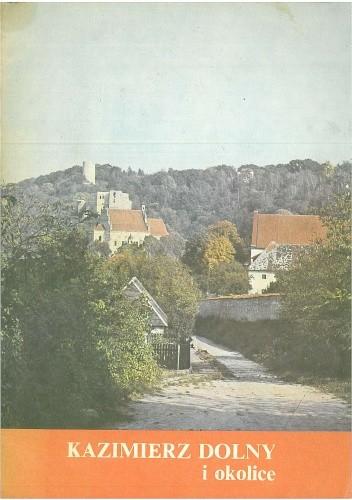Okładka książki Kazimierz Dolny i okolice