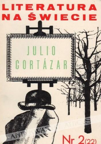 Okładka książki Literatura na świecie nr 2/1973 (22): Julio Cortázar