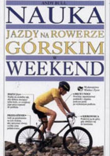 Okładka książki Nauka jazdy na rowerze górskim w weekend