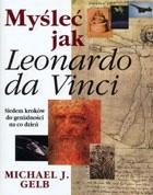 Okładka książki Myśleć jak Leonardo da Vinci. Siedem kroków do genialności