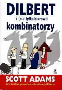 Okładka książki Dilbert i nie tylko biurowi kombinatorzy