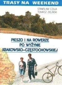 Okładka książki Trasy na weekend. Pieszo i na rowerze po Jurze Krakowsko Czę