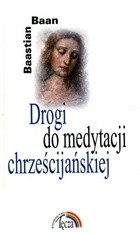 Okładka książki Drogi do medytacji chrześcijańskiej
