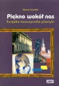 Okładka książki Piękno wokół nas. Książka nauczyciela plastyki