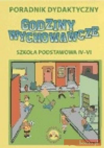 Okładka książki Godziny wychowawcze - poradnik, szkoła podstawowa, klasy 4-6