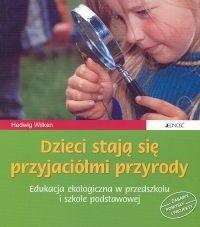 Okładka książki Dzieci stają się przyjaciółmi przyrody