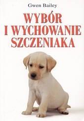 Okładka książki Wybór i wychowanie szczeniaka