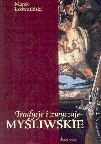 Okładka książki Tradycje i zwyczaje myśliwskie