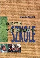Okładka książki Nauczyciel w reformującej się szkole