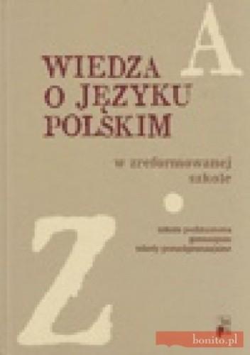 Okładka książki Wiedza o języku polskim w zreformowanej szkole