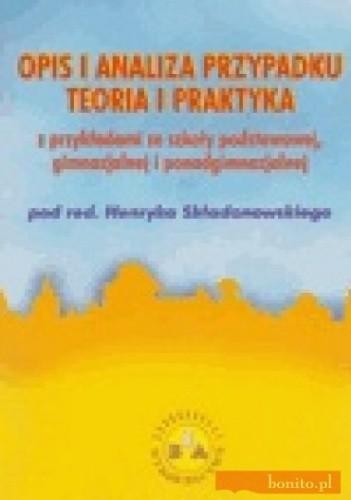 Okładka książki Opis i analiza przypadku. Teoria i praktyka