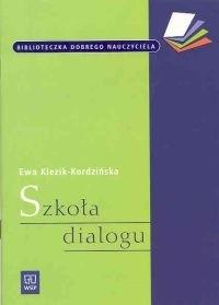 Okładka książki Szkoła dialogu. Jak skutecznie porozumiewać się