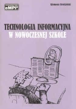 Okładka książki Technologia informacyjna w nowoczesnej szkole