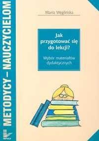 Okładka książki Jak przygotować się do lekcji? Wybór materiałów dydaktycznych