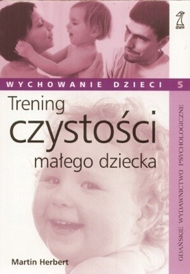 Okładka książki Trening czystości małego dziecka