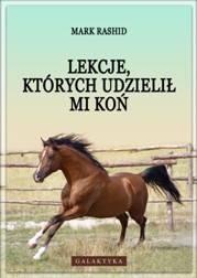 Okładka książki Lekcje, których udzielił mi koń