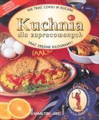 Okładka książki Kuchnia dla zapracowanych