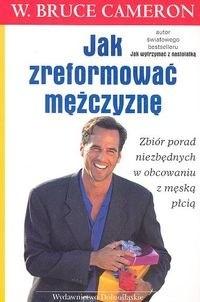 Okładka książki Jak zrefomować mężczyznę