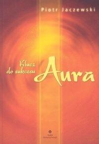 Okładka książki Aura. Klucz do sukcesu