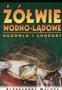 Okładka książki Żółwie wodno-lądowe. Hodowla i choroby