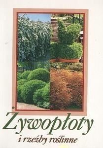 Okładka książki Żywopłoty i rzeźby roślinne