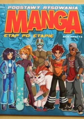 Okładka książki Manga - etap po etapie. Podstawy rysowania - Ben Krefta