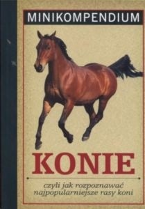 Okładka książki Konie czyli Jak rozpoznawać najpopularniejsze rasy koni
