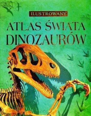 Okładka książki Ilustrowany atlas świata dinozaurów