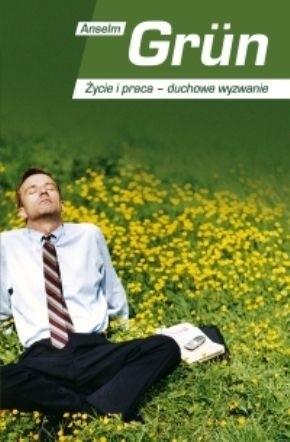 Okładka książki Życie i praca - duchowe wyzwanie