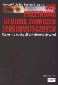 Okładka książki Jak przetrwać w dobie zagrożeń terrorystycznych