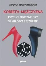 Okładka książki Kobieta-mężczyzna. Psychologiczne gry w miłości i biznesie