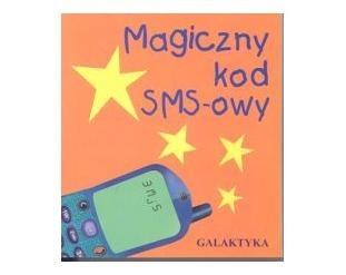 Okładka książki Magiczny kod SMS-owy