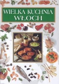Okładka książki Wielka kuchnia Włoch