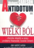 Antidotum na wielki ból