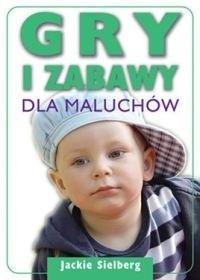 Okładka książki Gry i zabawy dla maluchów