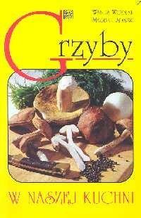 Okładka książki Grzyby w naszej kuchni