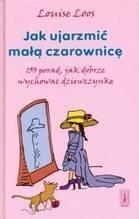 Okładka książki Jak ujarzmić małą czarownicę