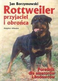 Okładka książki Rottweiler przyjaciel i obrońca