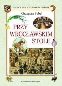 Okładka książki Przy wrocławskim stole