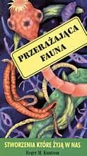 Okładka książki Przerażająca fauna. Stworzenia ktore żyją w nas