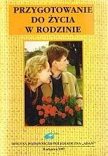 Okładka książki Przygotowanie do życia w rodzinie. cz. 1