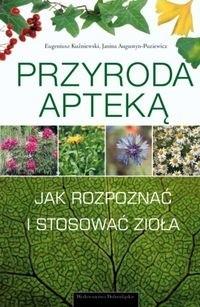 Okładka książki Przyroda apteką. Jak rozpoznawać i zbierać zioła