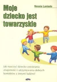 Okładka książki Moje dziecko jest towarzyskie