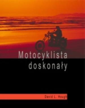 Okładka książki Motocyklista doskonały